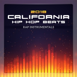 ‎California Hip Hop Beats 2018: Rap Instrumentals - West Coast, Freestyle  Battle, Sounds of the City by Chill Music Universe
