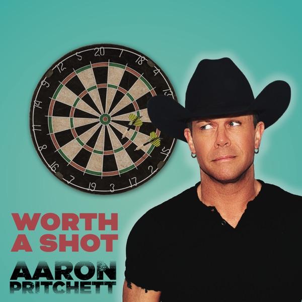 Aaron Pritchett - Worth A Shot