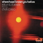 Return to Forever - Where Have I Known You Before ?