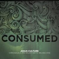 Jesus Culture - Consumed (Live) artwork