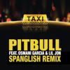 El Taxi feat Lil Jon Osmani Garcia Spanglish Remix - Pitbull mp3