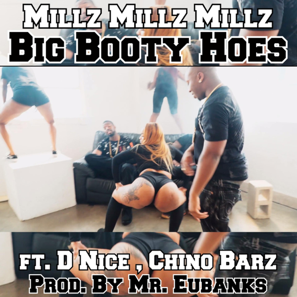 Big Booty Hoes Feat D Nice Chino Barz Single By Millz Millz Millz On Apple Music