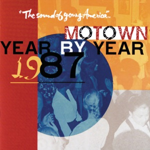 Motown Year By Year - The Sound of Young America 1987
