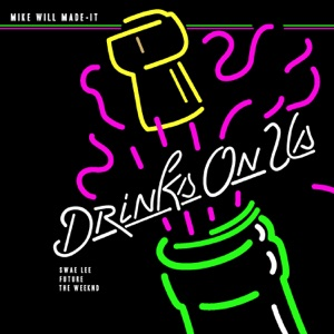 Drinks On Us (feat. The Weeknd, Swae Lee & Future) - Single Mp3 Download