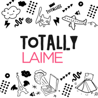 Podcast cover art for Totally Laime Podcast