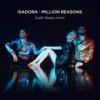 Isadora - Million Reasons (Lady Gaga Cover)