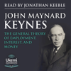 The General Theory of Employment, Interest, and Money (Unabridged) - John Maynard Keynes