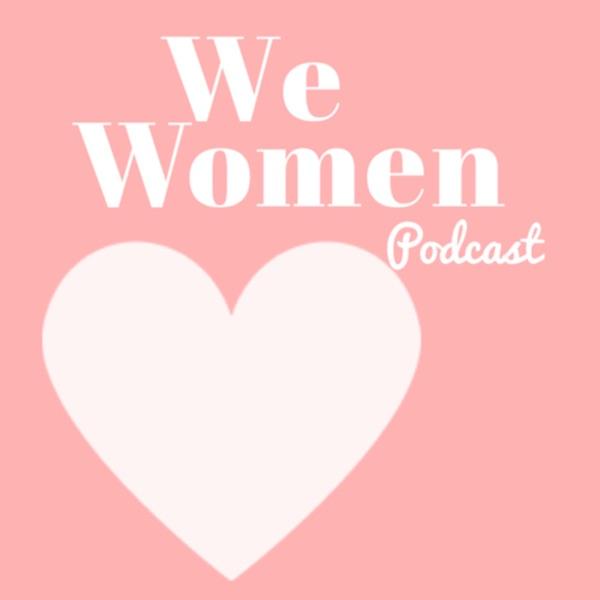 We Women Podcast
