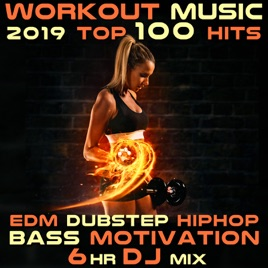 Workout Music 2019 Top 100 Hits EDM Dubstep Hip Hop Bass Motivation 6 Hr  DJ Mix by Workout Trance & Workout Electronica
