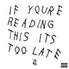 Drake - If Youre Reading This Its Too Late Album