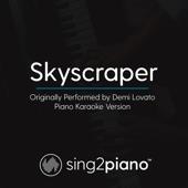 Skyscraper Originally Performed By Demi Lovato [Piano Karaoke Version] Sing2Piano - Sing2Piano