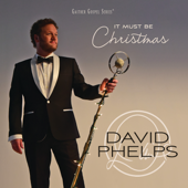 It Must Be Christmas-David Phelps