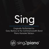 Sing (Originally Performed by Gary Barlow & the Commonwealth Band) [Piano Karaoke Version]