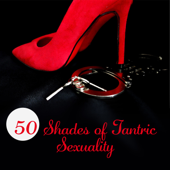50 Shades of Tantric Sexuality: Top Saxophone & Piano Background for Love and Love Making, Erotic Massage, Pleasure Freed, Valentine's Day & More