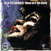 These Are the Blues - Ella Fitzgerald