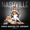 Papa Writes to Johnny (feat. Charles Esten) - Single, Nashville Cast
