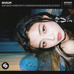 SHAUN - Way Back Home feat. Conor Maynard [Sam Feldt Edit]