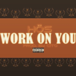 H.O:S - Work on You feat. Davion Farris