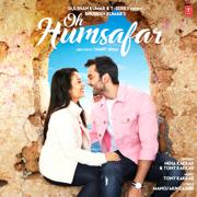 Oh Humsafar - Neha Kakkar & Tony Kakkar - Neha Kakkar & Tony Kakkar