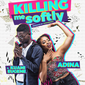 Killing Me Softly (feat. Kuami Eugene)