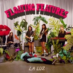 La Luz - Walking into the Sun