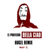 Bella Ciao HUGEL Remix - El Profesor mp3