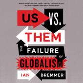 Us vs. Them: The Failure of Globalism (Unabridged) - Ian Bremmer Cover Art