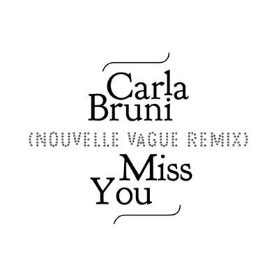 Miss You (Nouvelle Vague Remix) - Single - Carla Bruni