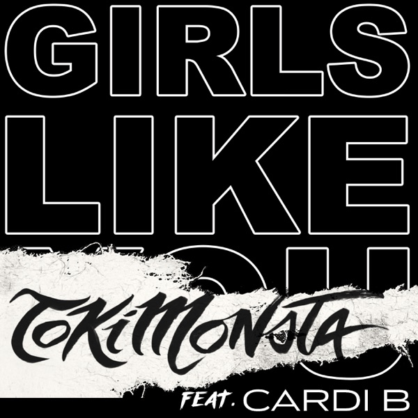 Girls Like You (feat. Cardi B) [TOKiMONSTA Remix] - Single