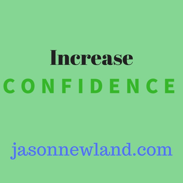 Increase Confidence (Jason Newland)