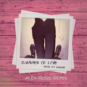 Summer of Love (Alex Ross Remix) [feat. Dagny] - Single Mp3 Download