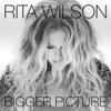 Bigger Picture - Rita Wilson