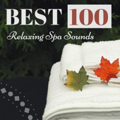BEST 100 Relaxing Spa Sounds - Massage Music to Relax, Peaceful Background Songs