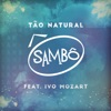 Tão Natural (feat. Ivo Mozart) - Single, Sambô