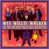 Wee Willie Walker & The Anthony Paule Soul Orchestra - After a While