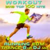 Workout 2018 Top 100 Hits Running EDM Trance 8hr DJ Mix - Running Trance, Workout Trance & Trancercise Workout