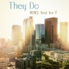 They Do (feat. Ice-T & Nikki Malone) - Single, Rebel