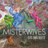 Our Own House - MisterWives mp3