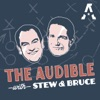 The Audible with Stew & Bruce