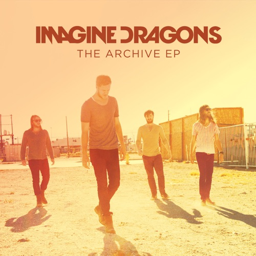 Imagine Dragons - The Archive - EP