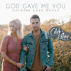 Caleb and Kelsey - God Gave Me You: Country Love Songs  artwork
