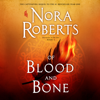 Nora Roberts - Of Blood and Bone: Chronicles of The One, Book 2 (Unabridged)  artwork