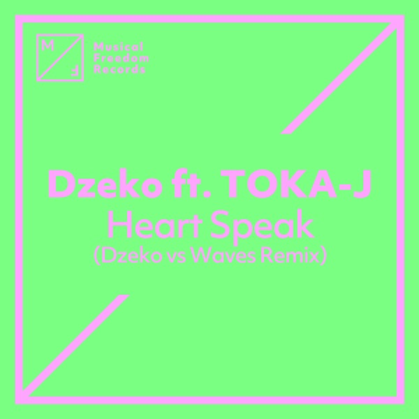 Heart Speak (feat. TOKA-J) [Dzeko vs. Waves Remix] - Single