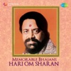 Memorable Bhajans Hari Om Sharan