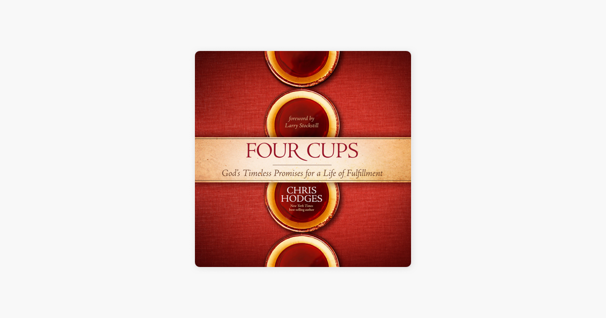 Four Cups: Gods Timeless Promises for a Life of Fulfillment