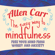Allen Carr - The Easy Way to Mindfulness: Free your mind from worry and anxiety (Unabridged)