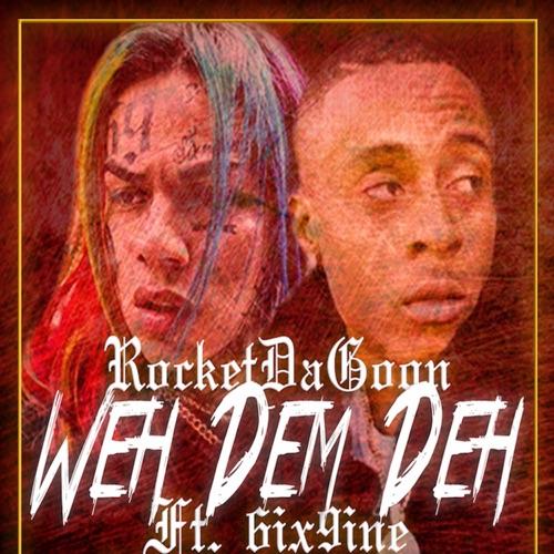 Rocket Da Goon - Weh Dem Deh (feat. 6ix9ine & Chucky Beatz) - Single