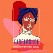 Ultimatum (feat. Fatoumata Diawara) [Edit] - Disclosure