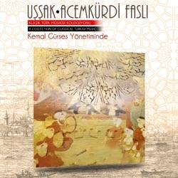 Uşşak Acemkürdi Faslı Klasik Türk Mûsıkisi Koleksiyonu