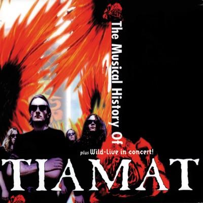 The Musical History of Tiamat - Tiamat